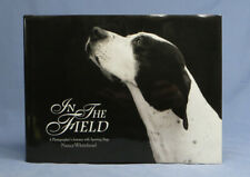 In the Field: A Photographer's Journey with Sporting Dogs by Nancy Whitehead EXC