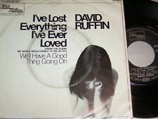 """7"""" - David Ruffin / I´ve lost everything I´ve ever loved & We´ll ont a # 0826"""