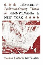 Crèvecoeur's Eighteenth-Century Travels in Pennsylvania and New York (2014,...