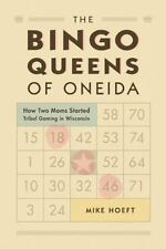 The Bingo Queens of the Oneida: How Two Moms Started Tribal Gaming in Wisconsin