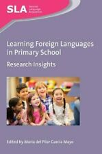 Learning Foreign Languages in Primary School: Research Insights by Garcia Mayo
