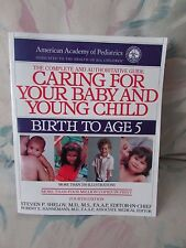 Caring for Your Baby and Young Child : Birth to Age 5 by Steven P. Shelov