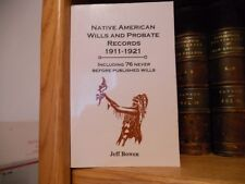 Native American Wills And Probate Records 1911-1921 Genealogy Book