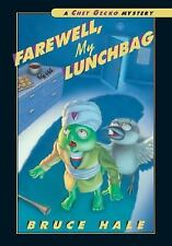 Chet Gecko Mystery: Farewell, My Lunchbag by Bruce Hale (2001 Paperback)