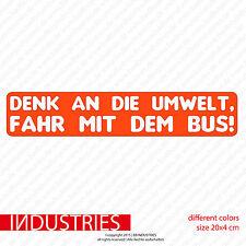 Denk an die Umwelt fahr mit dem Bus! Aufkleber Sticker 20x4 Van Transporter