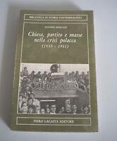 Iglesia Partito Y Masas Nella Crisi Polaca 1939-1981 - Antonio Muscat