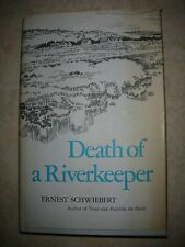 Death of a Riverkeeper by Ernest Schwiebert - 1980