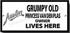 GRUMPY OLD AUSTIN PRINCESS VAN DEN PLAS OWNER LIVES HERE METAL SIGN.VINTAGE CARS