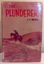 Holmes, L.P. - The Plunderers - 1957 - HC/VG- - nice!