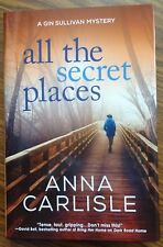 """All The Secret Places"" by Anna Carlisle - A Gin Sullivan Mystery"
