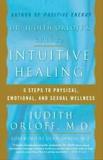 Dr. Judith Orloff's Guide to Intuitive Healing: Five Steps to Physical, Emotiona