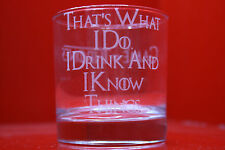 Laser Engraved Tumbler Game Of Thrones I Drink And I Know Things Tyrion Quote