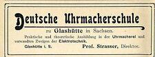 DEUTSCHE UHRMACHERSCHULE Glashütte in Sachsen Historische Reklame von 1905
