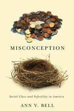 Misconception: Social Class and Infertility in America (Paperback or Softback)