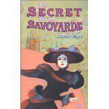 Catherine Guigon - Les Mystères du Sacré-Coeur Tome 2 : Le Secret de la Savoyard