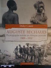 AUGUSTE BECHAUD photographe Afrique centrale (1909) de Didier Carité ETHNOLOGIE