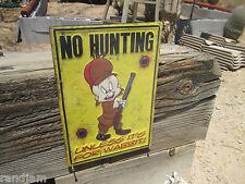 NO HUNTING Unless its for Wabbit Metal Display vintage look Fudd porky  Elmer f