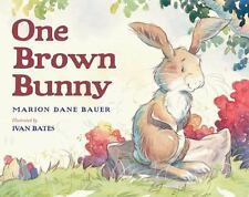 NEW - One Brown Bunny by Marion Dane Bauer (Hardcover)