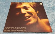 SCOTT WALKER TIL THE BAND COMES IN 1970 FIRST PRESS PHILIPS 6308 035