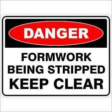 Danger Signs -  FORMWORK BEING STRIPPED KEEP CLEAR