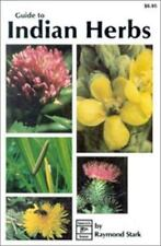 Guide to Indian Herbs. by Raymond Stark (1984, Paperback, Reprint)