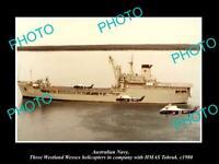 POSTCARD SIZE PHOTO OF AUSTRALIAN NAVY HMAS TOBRUK & WESSEX HELICOPTERS c1980