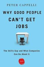 Why Good People Can't Get Jobs: The Skills Gap and What Companies Can Do About I