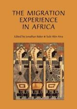 The Migration Experience in Africa by Baker, Jonathan Baker, Tade Akin Aina...