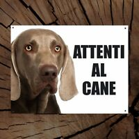 WEIMARANER attenti al cane TARGA cartello IN METALLO