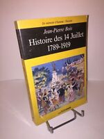Histoire des 14 Juillet 1789-1919 par Jean-Pierre Bois