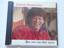JOHNNY RODRIGUEZ <  You Can Say That Again  > NM (CD)