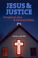 Jesus and Justice: Evangelicals, Race, and American Politics by Peter Goodwin H