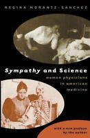 Sympathy & Science: Women Physicians in American Medicine: By Regina Morantz-...