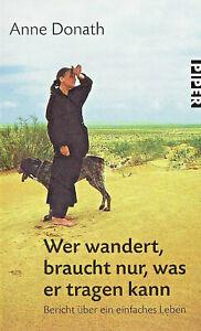 Anne Donath, Wer wandert, braucht nur, was er tragen kann - Taschenbuch - 2009 -