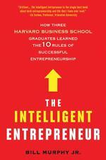 The Intelligent Entrepreneur : How Three Harvard Business School Graduates...