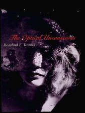 The Optical Unconscious by Rosalind E. Krauss (Paperback, 1994)