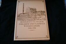 MONOGRAFIA NA 150 LECIE ZAKLADOW SPIRYTUSOWYCH W STAROGARDZIE 1846-1996 BOOK