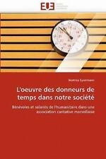L'oeuvre Des Donneurs De Temps Dans Notre Soci?t?: B?n?voles Et Salari?s De L.
