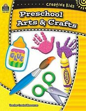 Creative Kids: Preschool Arts & Crafts (Creative Kids/Teacher Created Materials)