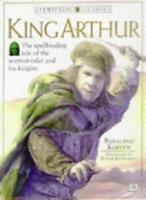 King Arthur (Eyewitness Classics),Rosalind Kerven