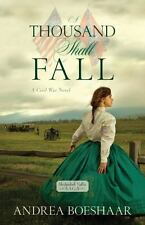 A Thousand Shall Fall: A Civil War Novel [Shenandoah Valley Saga]