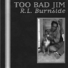 R.L. Burnside - Too Bad Jim (NEW CD)