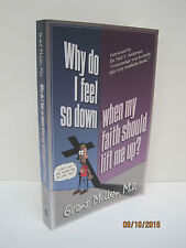 Why Do I Feel So Down, When My Faith Should Lift Me Up? by Grant Mullen