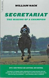 SECRETARIAT - The Making of a Champion by William Nack - Updated 2002 Edition