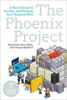 Phoenix Project : A Novel About IT, DevOps, and Helping Your Business Win, Pa...