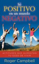 Se Positivo en un Mundo Negativo: Actitudes Que Aumentan Tu Gozo de Vivir = Stay