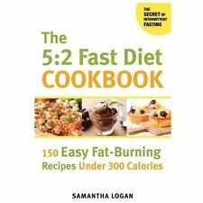 The 5:2 Fast Diet Cookbook: 150 Easy Fat-Burning Recipes Under 300-ExLibrary