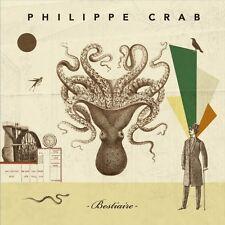 PHILIPPE CRAB - BESTIAIRE - 10 TITRES - 2011 - CD NEUF NEW NEU