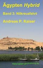 Ägypten Hybrid Ser.: Nilkreuzfahrt : Der Persönliche Reiseführer by Andreas...