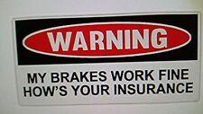 Danger My Brakes work Fine  Sticker
